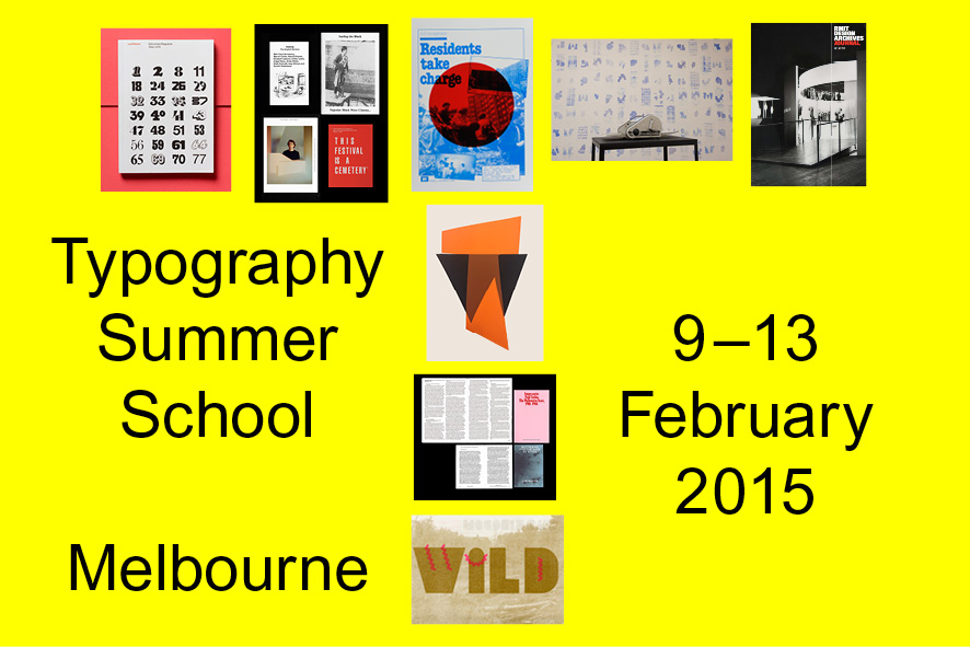 In February 2015, RMIT Master of Communication Design was pleased to host Typography Summer School. Founded in London in 2010 by Fraser Muggeridge, Typography Summer School has run previously in London and New York to high acclaim. This was a unique opportunity for current students, recent graduates and local designers to undertake intensive study in advanced typography with Muggeridge, an internationally renowned designer, typographer and educator. Muggeridge was joined in Melbourne by a cast of leading designers, who delivered guest lectures and tutorials. Organised by Fraser Muggeridge and Brad Haylock. Guest lecturers: Harriet Edquist & Emily Floyd. Visiting practitioners: Jenny Grigg, Dominic Hofstede, Žiga Testen & Paul Tisdell.